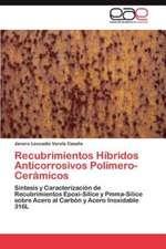 Recubrimientos Hibridos Anticorrosivos Polimero-Ceramicos:  Un Camino Por Andar