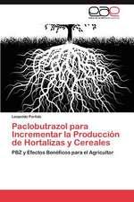 Paclobutrazol Para Incrementar La Produccion de Hortalizas y Cereales:  Realidad O Utopia?