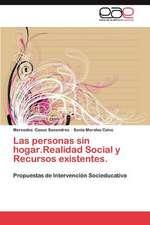 Las Personas Sin Hogar.Realidad Social y Recursos Existentes.:  Una Propuesta Para La Biblioteca Publica