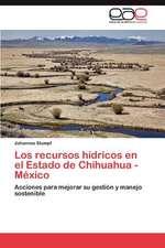 Los Recursos Hidricos En El Estado de Chihuahua -Mexico