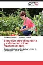 Situacion Agroalimentaria y Estado Nutricional Materno Infantil
