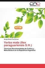 Yerba Mate (Ilex Paraguariensis S.H.)