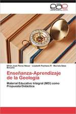 Ensenanza-Aprendizaje de La Geologia:  Escritos Sobre Historia, Sociedad y Cultura