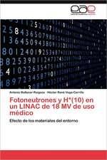 Fotoneutrones y H*(10) En Un Linac de 18 Mv de USO Medico:  Estudios