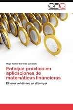 Enfoque Practico En Aplicaciones de Matematicas Financieras:  Nuevo Enfoque Cientifico
