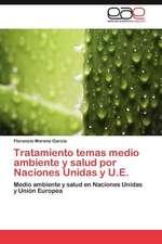 Tratamiento Temas Medio Ambiente y Salud Por Naciones Unidas y U.E.:  Nuevo Enfoque Cientifico