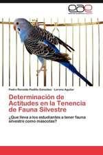 Determinacion de Actitudes En La Tenencia de Fauna Silvestre:  Nuevo Enfoque Cientifico