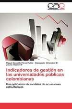 Indicadores de Gestion En Las Universidades Publicas Colombianas:  Clima Laboral, Filosofia Institucional y Lider