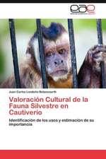 Valoracion Cultural de La Fauna Silvestre En Cautiverio:  Clima Laboral, Filosofia Institucional y Lider