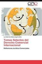 Temas Selectos del Derecho Comercial Internacional