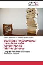 Estrategia metodológica para desarrollar competencias informacionales