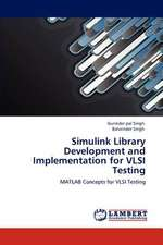 Simulink Library Development and Implementation for VLSI Testing