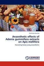 Anaesthetic effects of Adenia gummifera extracts on Apis mellifera
