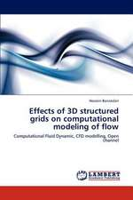 Effects of 3D structured grids on computational modeling of flow