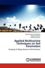 Applied Multivariate Techniques on Soil Parameters
