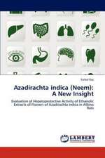 Azadirachta indica (Neem): A New Insight