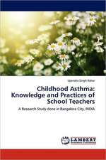 Childhood Asthma: Knowledge and Practices of School Teachers
