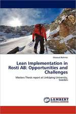 Lean Implementation in Rosti AB: Opportunities and Challenges