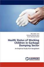 Health Status of Working Children in Garbage Dumping Sector