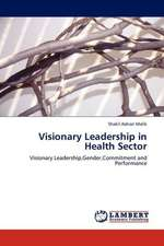 Visionary Leadership in Health Sector
