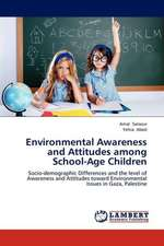 Environmental Awareness and Attitudes among School-Age Children