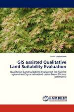 GIS assisted Qualitative Land Suitability Evaluation