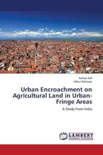 Urban Encroachment on Agricultural Land in Urban-Fringe Areas