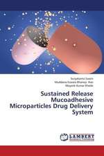 Sustained Release Mucoadhesive Microparticles Drug Delivery System