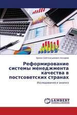 Reformirovanie sistemy menedzhmenta kachestva v postsovetskikh stranakh