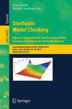 Stochastic Model Checking: International Autumn School, ROCKS 2012, Vahrn, Italy, October 22-26, 2012. Advanced Lectures