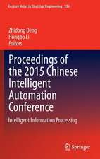 Proceedings of the 2015 Chinese Intelligent Automation Conference: Intelligent Information Processing