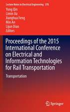 Proceedings of the 2015 International Conference on Electrical and Information Technologies for Rail Transportation: Transportation
