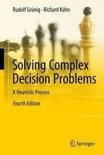 Solving Complex Decision Problems: A Heuristic Process