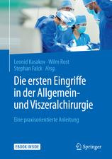Die ersten Eingriffe in der Allgemein- und Viszeralchirurgie : Eine praxisorientierte Anleitung