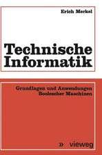 Technische Informatik: Grundlagen und Anwendungen Boolescher Maschinen
