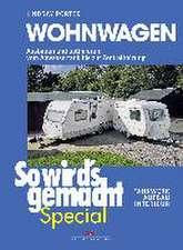 So wird's gemacht Special 03: Wohnwagen