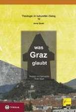 Was Graz glaubt