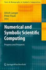 Numerical and Symbolic Scientific Computing: Progress and Prospects
