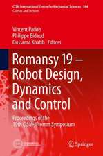 Romansy 19 - Robot Design, Dynamics and Control: Proceedings of the 19th CISM-IFtomm Symposium