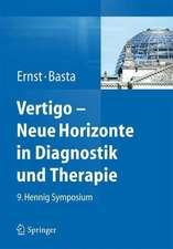 Vertigo - Neue Horizonte in Diagnostik und Therapie: 9. Hennig Symposium