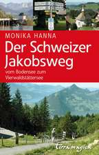 Der Schweizer Jakobsweg
