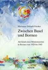 Zwischen Basel und Borneo