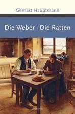 Die Weber / Die Ratten