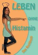 Leben Ohne Histamin:  Korper
