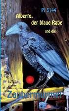 Alberto, Der Blaue Rabe Und Die Zaubermurmel:  Hamburg - Schanghai - Hamburg