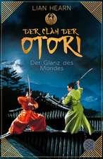 Der Clan der Otori 03. Der Glanz des Mondes