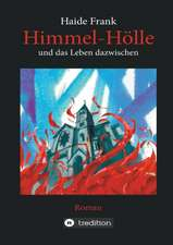 Himmel, Holle Und Das Leben Dazwischen:  Siebenjahriger Krieg Und Folgezeit Bis 1778