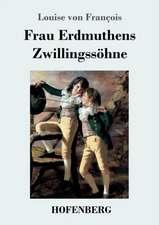 Frau Erdmuthens Zwillingssöhne