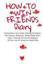 How To Win Friends Diary