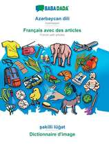BABADADA, Az¿rbaycan dili - Français avec des articles, s¿killi lüg¿t - Dictionnaire d'image